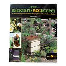 The Backyard Beekeeper: An Absolute Beginner's Guide to Keeping