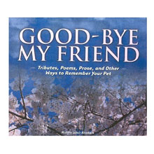 Good-Bye My Friend: Remember Your Pet