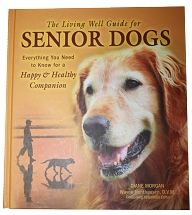 The Living Well Guide for Senior Dogs Hardcover 2007